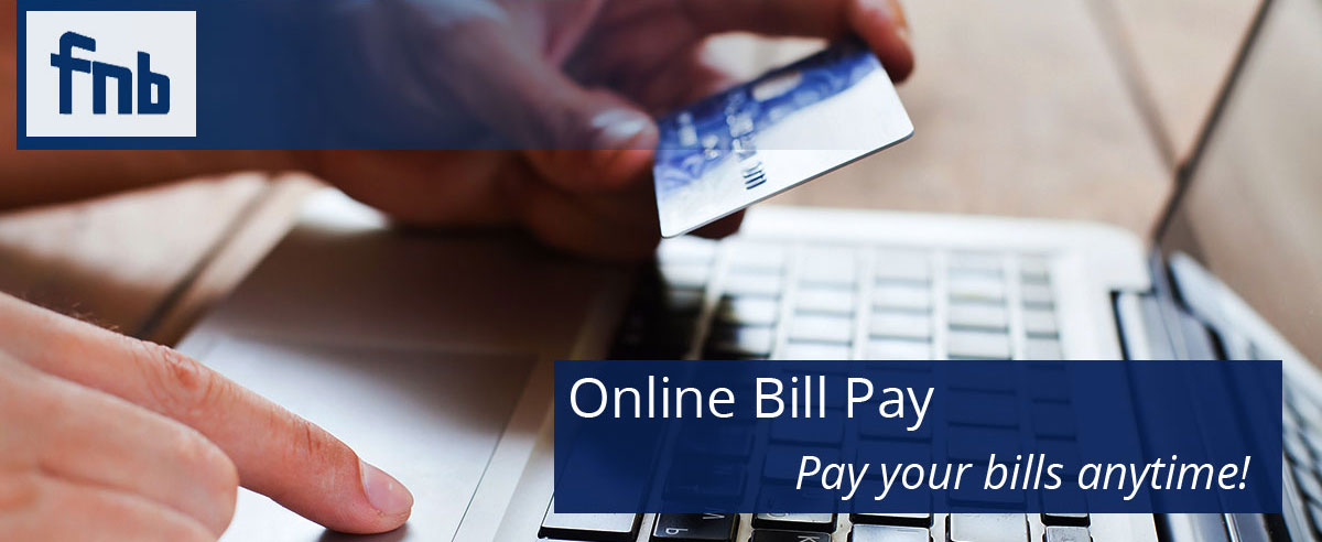 Online Bill Pay - Pay your bills anytime!